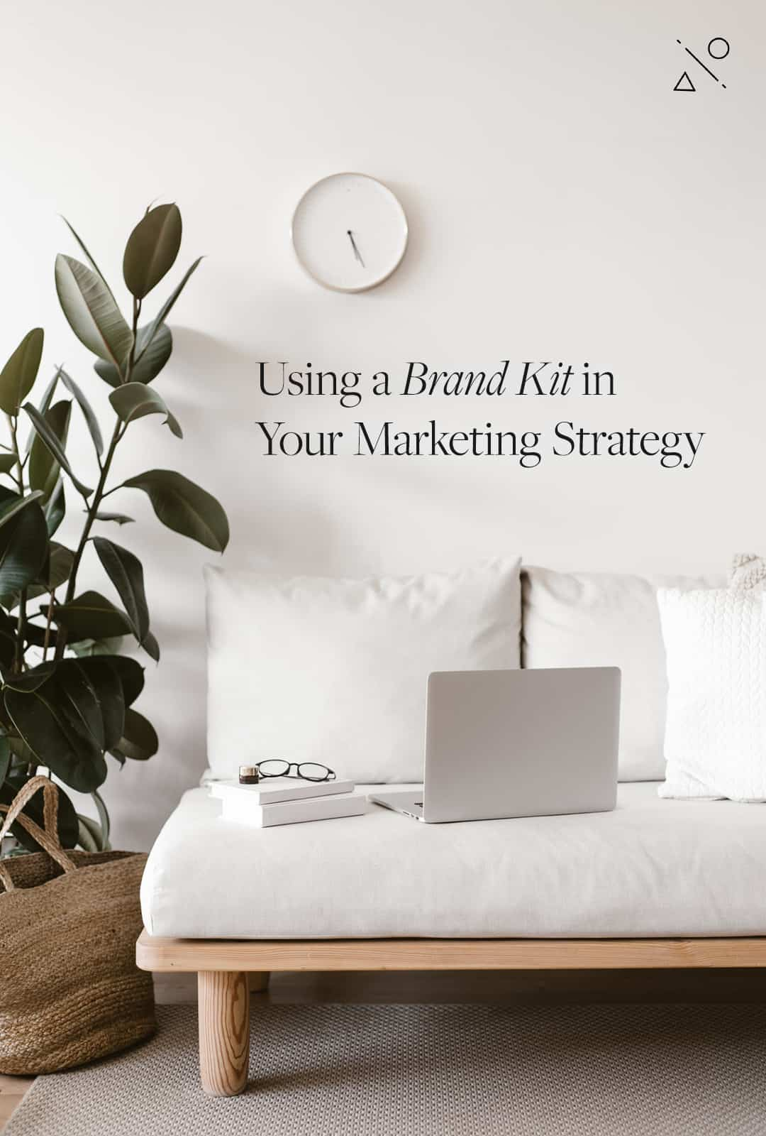 Using a Brand Kit in Your Marketing Strategy